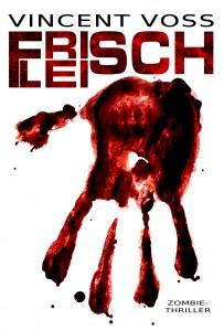 Vincent Voss - FRISCHFLEISCH